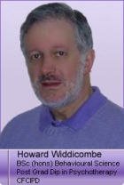 Howard Widdicombe BSC (Hons) Behavioural Science; Post Grad Dip. Psychotherapy